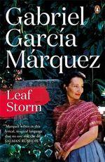 Leaf Storm : Marquez 2014 - Gabriel Garcia Marquez