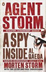 Agent Storm : My Life Inside Al-Qaeda - Morten Storm