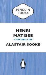 Henri Matisse : A Second Life - Alastair Sooke