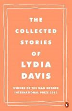The Collected Stories of Lydia Davis  - Davis Lydia