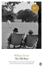The Old Boys : William Trevor Backlist Novels - William Trevor