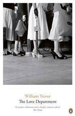 The Love Department - William Trevor