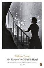 Mrs. Eckdorf in O'Neill's Hotel : William Trevor Backlist Novels   - William Trevor