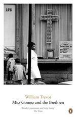 Miss Gomez and the Brethren : William Trevor Backlist Novels   - William Trevor