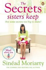 The Secrets Sisters Keep - Sinead Moriarty