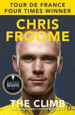 The Climb : The Autobiography - Chris Froome
