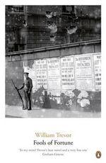 Fools of Fortune : William Trevor Backlist Novels   - William Trevor