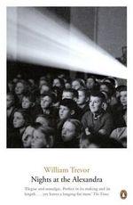 Nights at the Alexandra : William Trevor Backlist Novels   - William Trevor