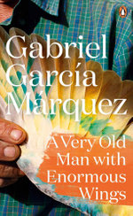 A Very Old Man with Enormous Wings : Marquez 2014   - Gabriel Garcia Marquez
