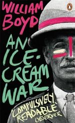 An Ice-Cream War : Penguin Essentials   - William Boyd