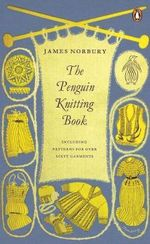 The Penguin Knitting Book - James Norbury