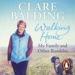 Walking Home : My Family and Other Rambles - Clare Balding