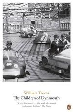 The Children of Dynmouth - William Trevor