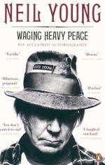 Neil Young : Waging Heavy Peace - Neil Young