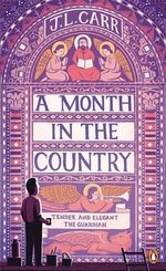 A Month in the Country : Penguin Essentials - J. L. Carr