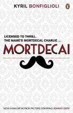 Mortdecai : Now a Major Film - Kyril Bonfiglioli
