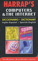Harrap's Spanish Computers and the Internet Dictionary : English-Spanish - Harrap's Publishing