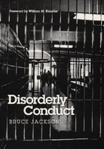Disorderly Conduct : Prison and the Art of Portraiture - Bruce Jackson