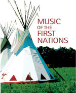 Music of the First Nations : Tradition and Innovation in Native North America