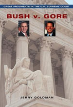 Bush v Gore : CERI Series in Comparative Politics and International Studies (Paperback) - Jerry Goldman