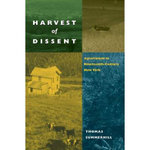 Harvest of Dissent : Agrarianism in Central New York in the Nineteenth Century - Thomas Summerhill