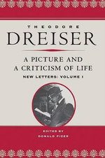 A Picture and a Criticism of Life : New Letters - Theodore Dreiser