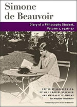 Diary of a Philosophy Student : 1926-27 v. 1 - Simone de Beauvoir