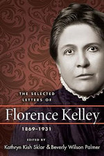 The Selected Letters of Florence Kelley, 1869-1931 - Florence Kelley