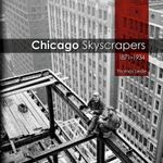 Chicago Skyscrapers, 1871-1934 : the Ruins of Progress on the Bangladesh/India Bord... - Thomas Leslie