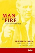 Man of Fire : Selected Writings - Ernesto Galarza