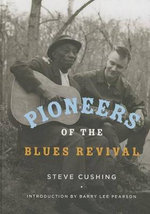 Pioneers of the Blues Revival - Steve Cushing