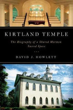 Kirtland Temple : The Biography of a Shared Mormon Sacred Space - David J. Howlett