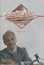 Marvin Miller, Baseball Revolutionary - Robert F. Burk