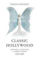 Classic Hollywood : Lifestyles and Film Styles of American Cinema, 1930-1960 - Fondazione Ivan Bruschi