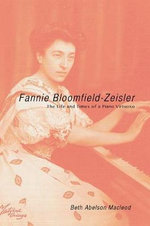 Fannie Bloomfield-Zeisler : The Life and Times of a Piano Virtuoso - Beth Abelson MacLeod