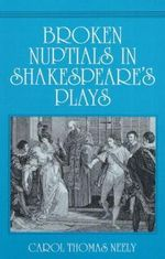 Broken Nuptials in Shakespeare's Plays : Madness and Gender in Shakespeare and Early Modern... - Carol Thomas Neely