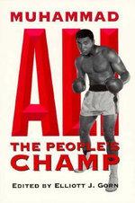Muhammad Ali : The People's Champ - Elliott Gorn
