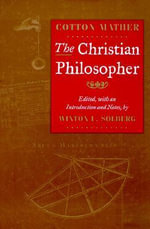 The Christian Philosopher : On the Origins and Development of Karl Rahner's Me... - Cotton Mather