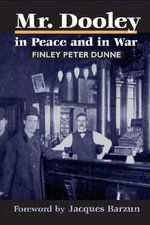 Mr. Dooley in Peace and in War - Finley Peter Dunne