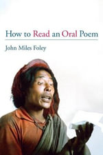 How to Read an Oral Poem : Playground or Preserve - John Miles Foley