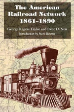 The American Railroad Network, 1861-1890 : Critical Horizons for Contemporary Hermeneutics