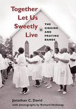 Together Let Us Sweetly Live : The Singing and Praying Bands - Jonathan David