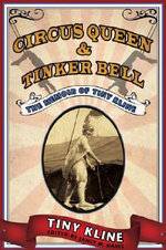Circus Queen and Tinker Bell : The Memoir of Tiny Kline - Tiny Kline