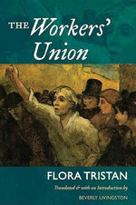 The Workers' Union : The Workers' Union - Flora Tristan