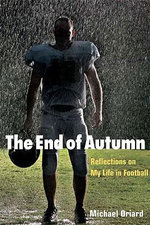The End of Autumn : Reflections on My Life in Football - Michael Oriard
