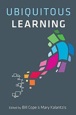 Ubiquitous Learning - Bill Cope