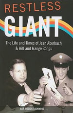 Restless Giant : The Life and Times of Jean Aberbach and Hill and Range Songs - Bar Biszick