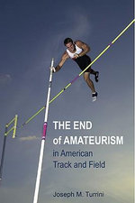 The End of Amateurism in American Track and Field : The European Spectacle - Joseph M. Turrini
