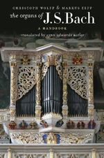 The Organs of J. S. Bach : A Handbook - Lynn Butler
