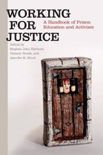Working for Justice : A Handbook of Prison Education and Activism